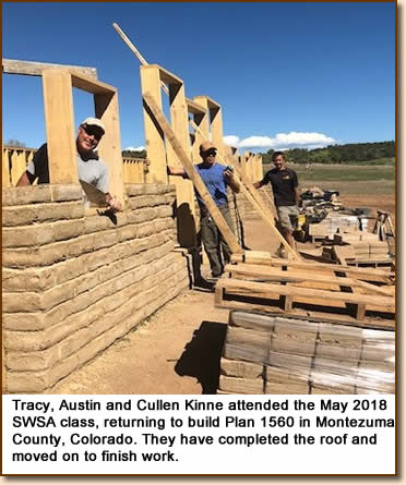 Tracy, Austin and Cullen Kinne attended the May 2018 SWSA class, returning to build Plan 1560 in Montezuma County, Colorado. They have completed the roof and moved on to finish work.