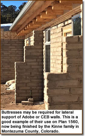 Buttresses may be required for lateral support of Adobe or CEB walls. This is a good example of their use on Plan 1560, now being finished by the Kinne family in Montezuma County, Colorado.