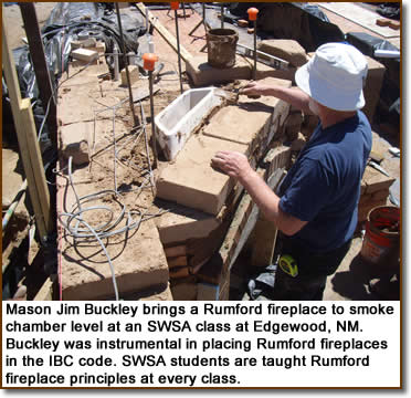 Mason Jim Buckley brings a Rumford fireplace to smoke chamber level at an SWSA class at Edgewood, NM. Buckley was instrumental in placing Rumford fireplaces in the IBC code. SWSA students are taught Rumford fireplace principles at every  class.