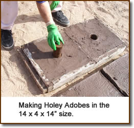 "Making Holey Adobes in the 14 x 4 x 14"" size."